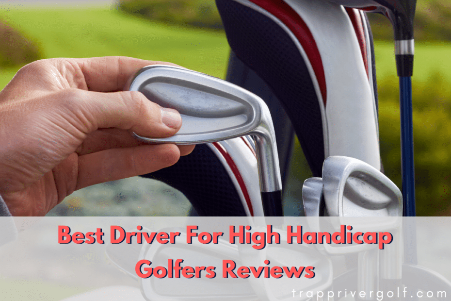 Best Driver For High Handicap Golfers Reviews