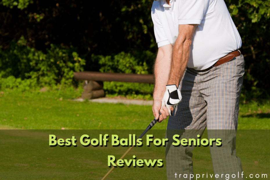 Best Golf Balls For Seniors Reviews