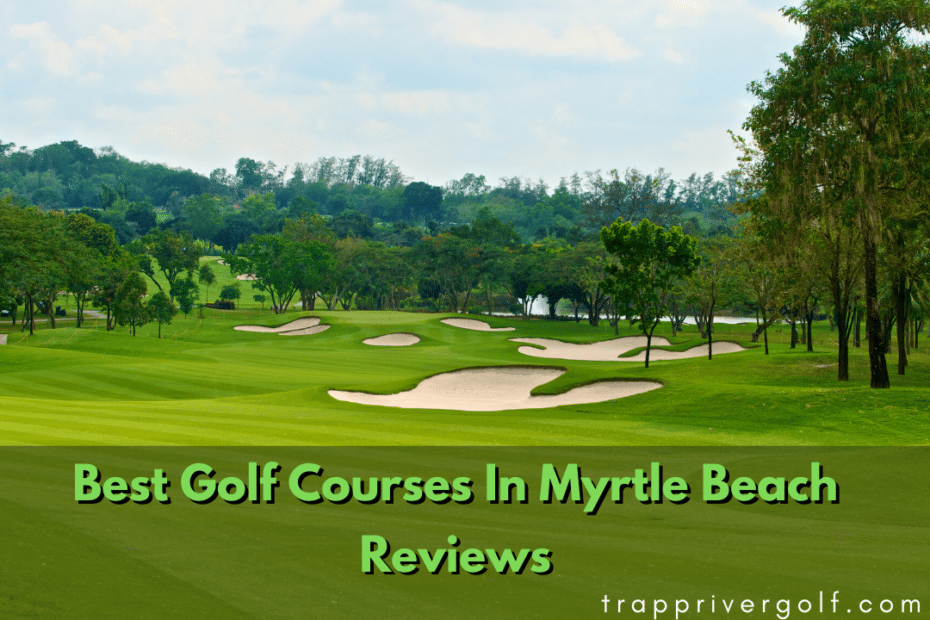 Best-Golf-Courses-In-Myrtle-Beach-Reviews