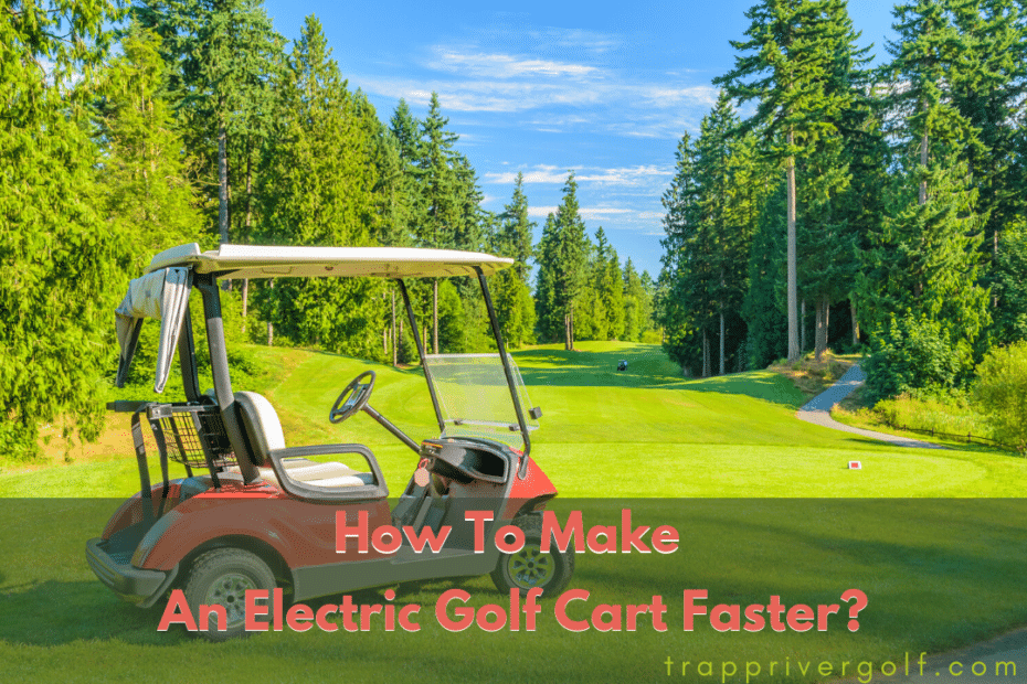 How To Make An Electric Golf Cart Faster