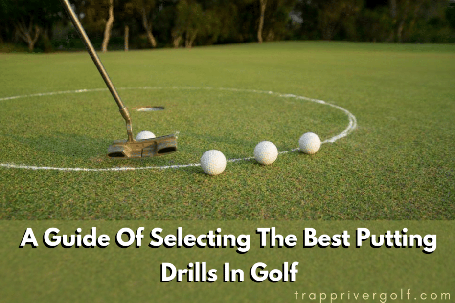 A-Guide-Of-Selecting-The-Best-Putting-Drills-In-Golf-