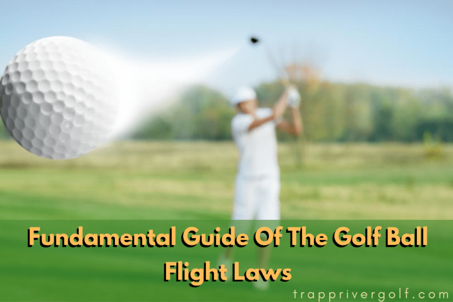 Fundamental Guide Of The Golf Ball Flight Laws