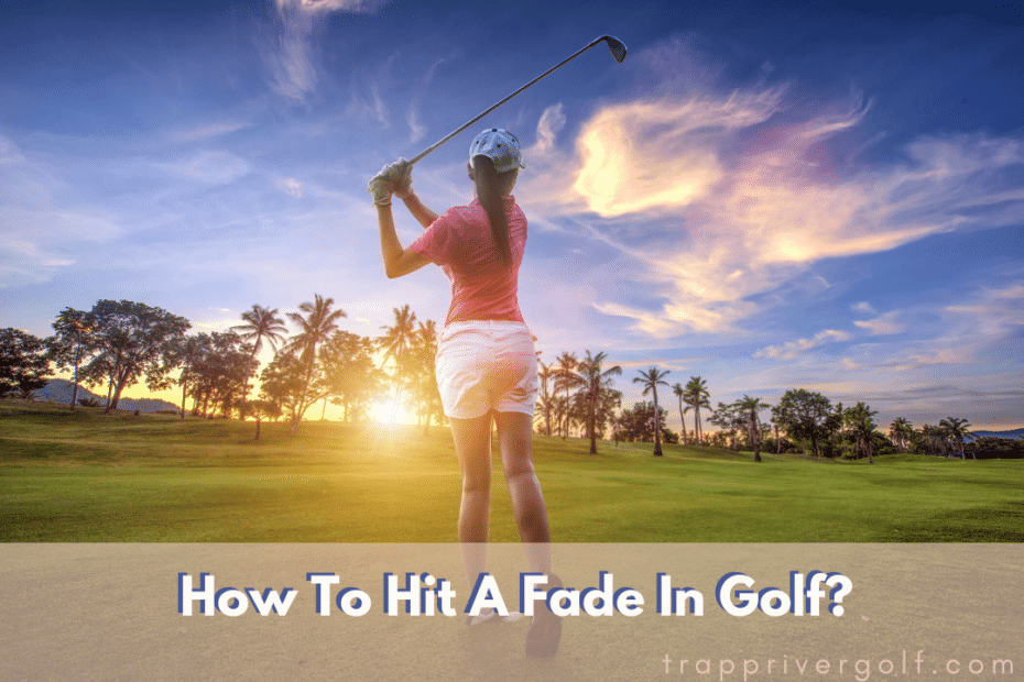 How-To-Hit-A-Fade-In-Golf_