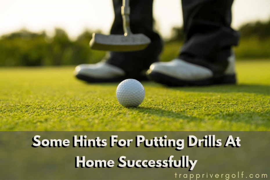 Putting Drills At Home Successfully