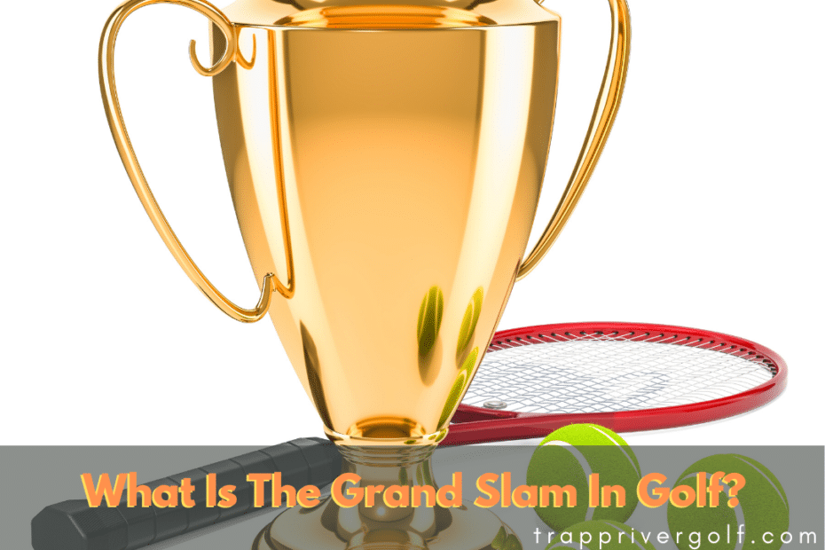 What Is The Grand Slam In Golf_
