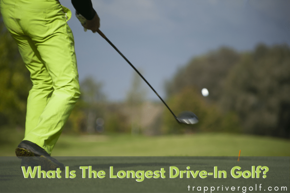 What Is The Longest Drive-In Golf