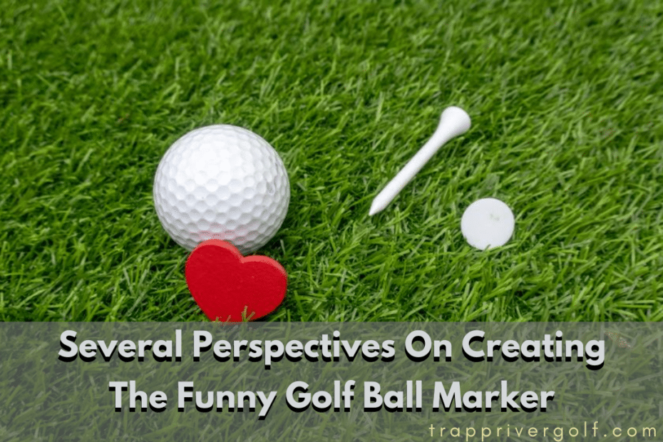 Several-Perspectives-On-Creating-The-Funny-Golf-Ball-Marker